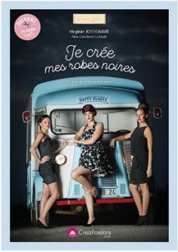"""""""JE CREE MES PETITES ROBES NOIRES"""" de Virginie JOSSOME"""