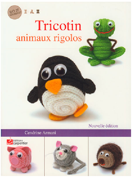 """TRICOTIN: animaux rigolos"" de C. ARMANI"